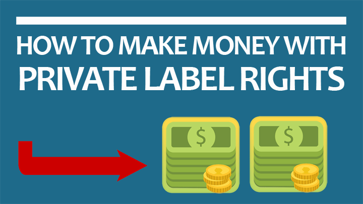 How To Make Money With Private Label Rights