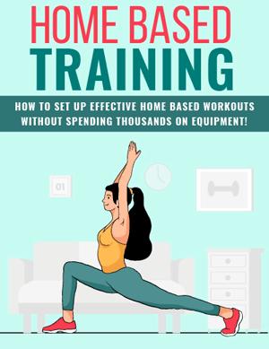 Home Based Training PLR eBook
