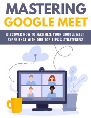 Mastering Google Meet PLR Product