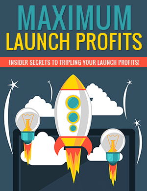 Maximum Launch Profits PLR eBook